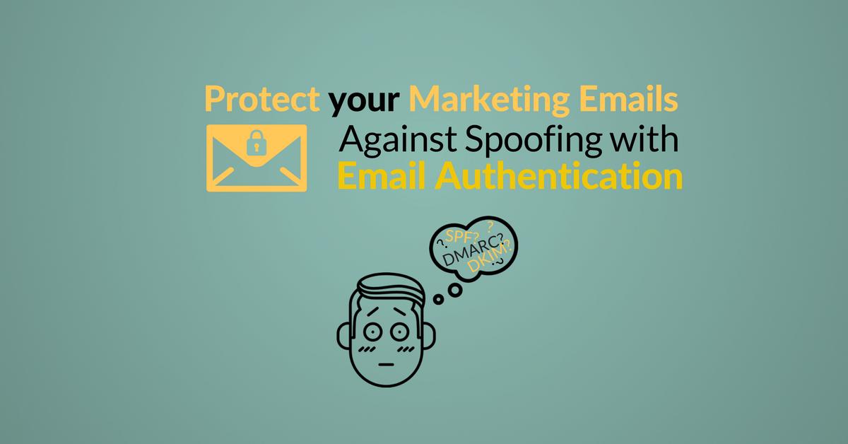 Email Marketing Deliverability, đầu tiên phải có được Email authentication