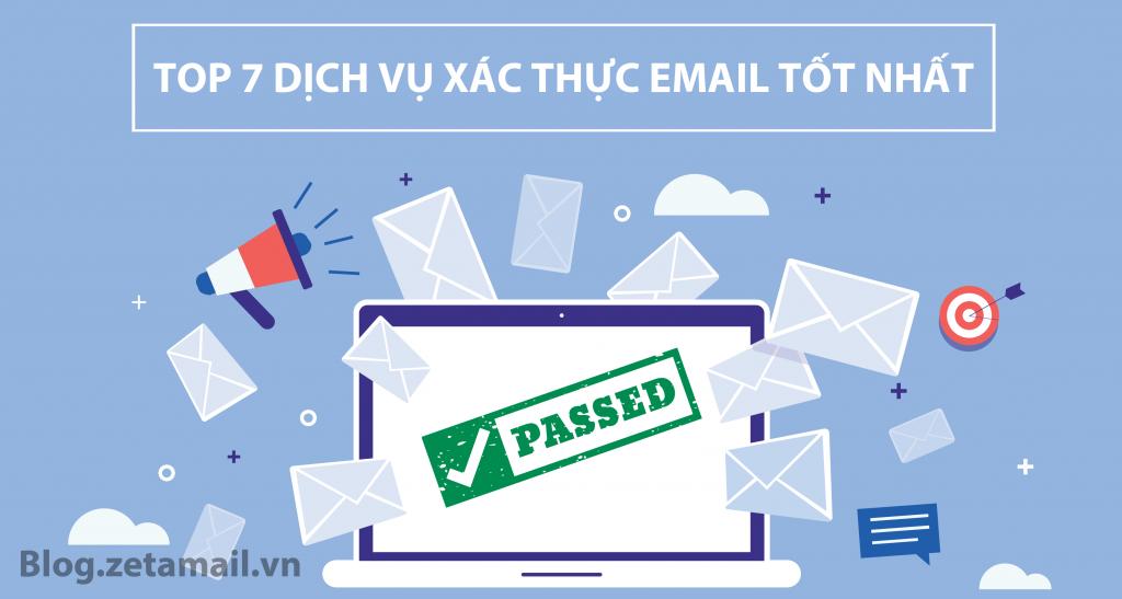 Xếp hạng 7 nhà cung cấp dịch vụ xác thực email tốt nhất