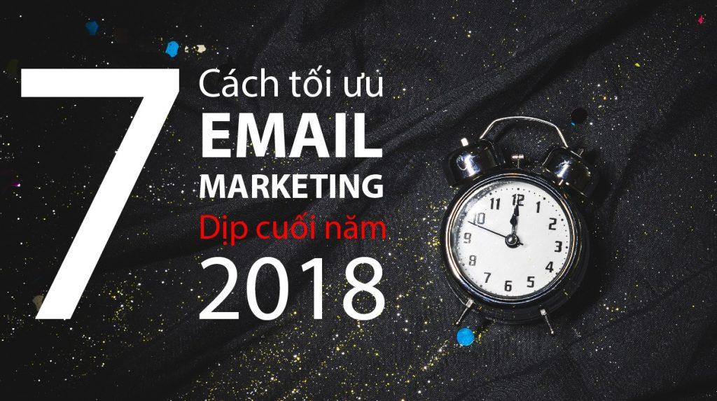 7 cách tối ưu email marketing cuối năm 2018