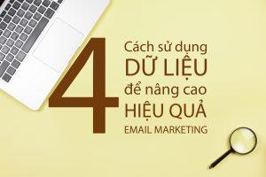 4 cách sử dụng dữ liệu để nâng cao hiệu quả email marketing