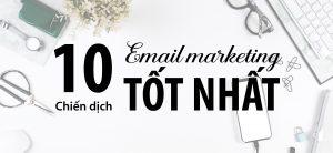 10 chiến dịch email marketing tốt nhất