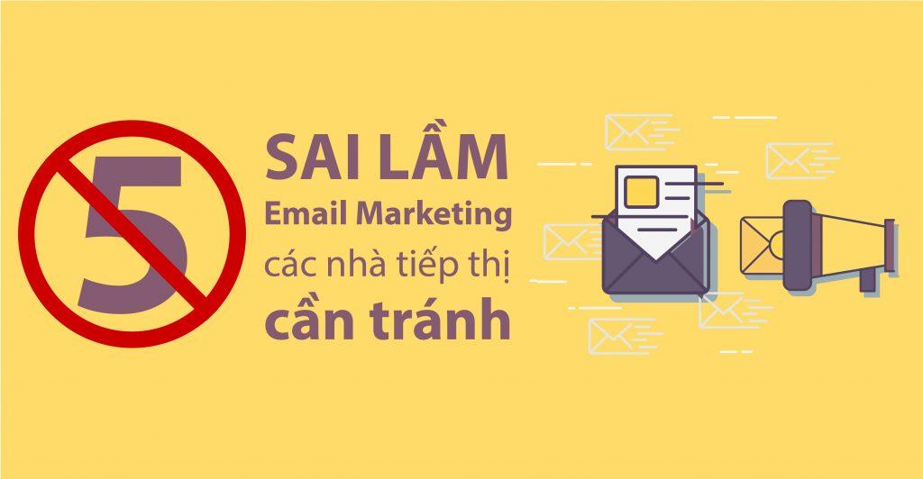 5 sai lầm email marketing các nhà tiếp thị cần tránh