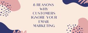 Vi-sao-khach-hang-bo-qua- Email-Marketing