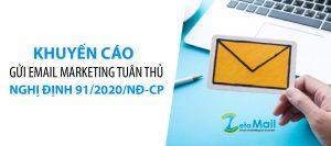 Khuyến cáo gửi email marketing tuân thủ nghị định 91/2020/NĐ-CP